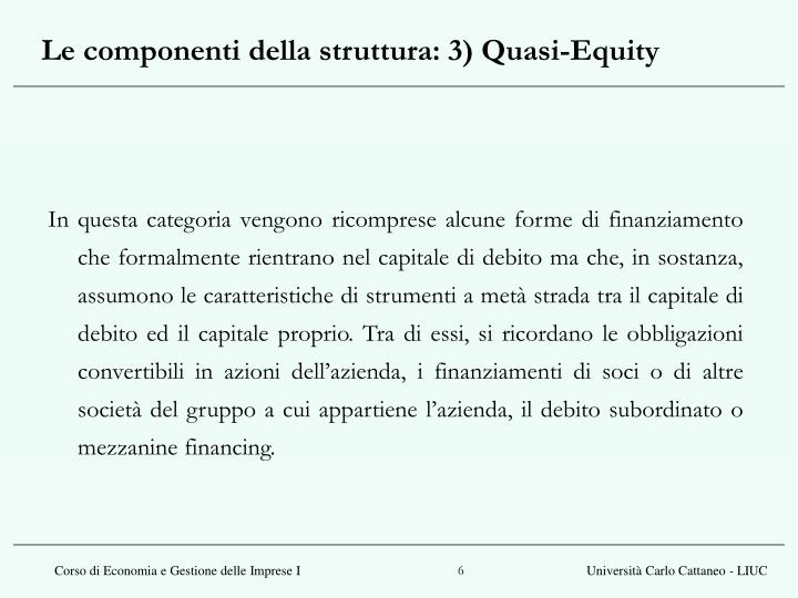 Le componenti della struttura: 3) Quasi-Equity