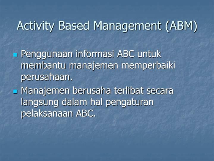 Activity Based Management (ABM)