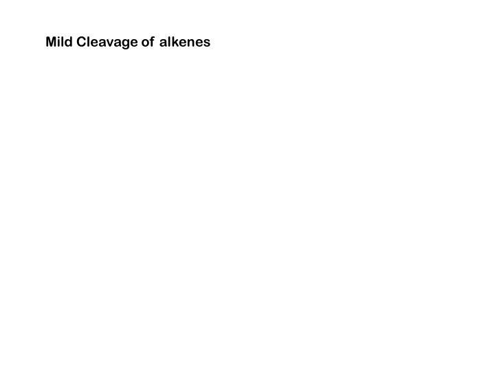 Mild Cleavage of alkenes