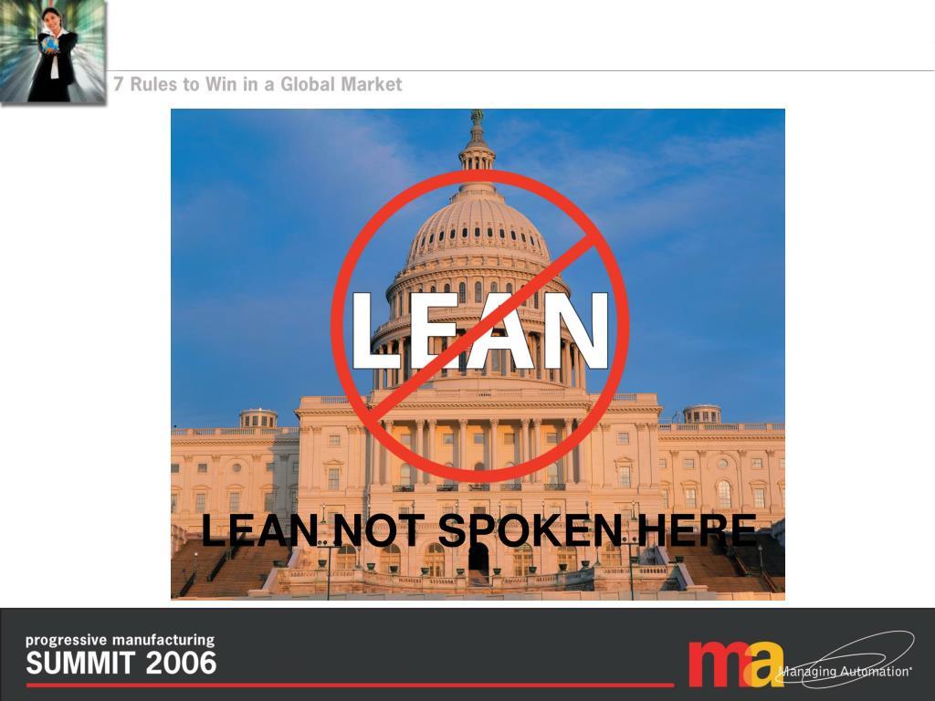 LEAN NOT SPOKEN HERE