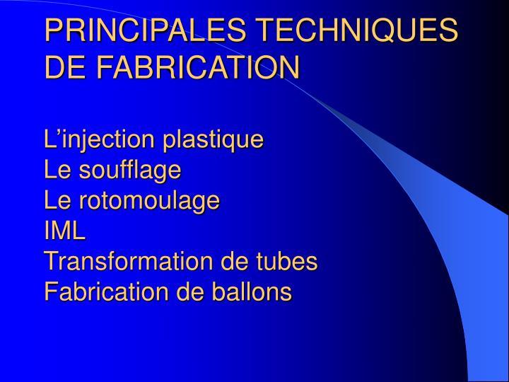 PRINCIPALES TECHNIQUES DE FABRICATION