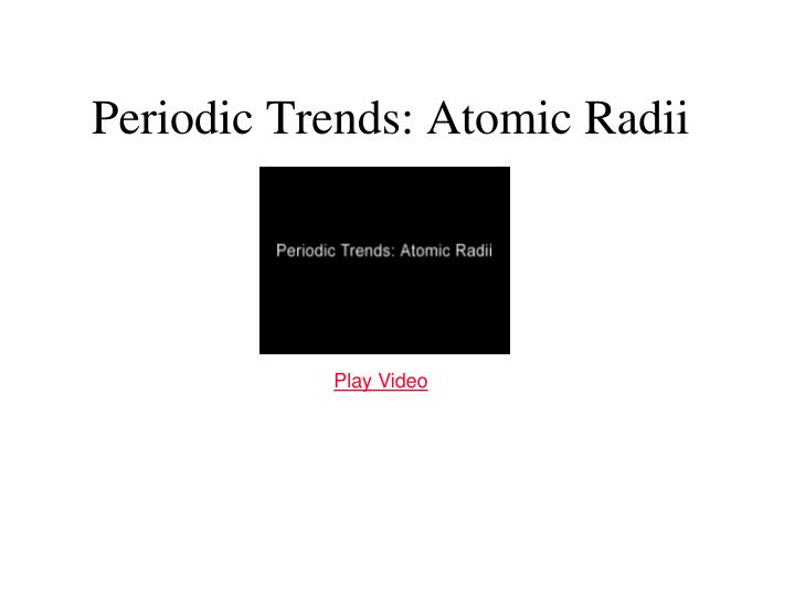 Periodic Trends: Atomic Radii