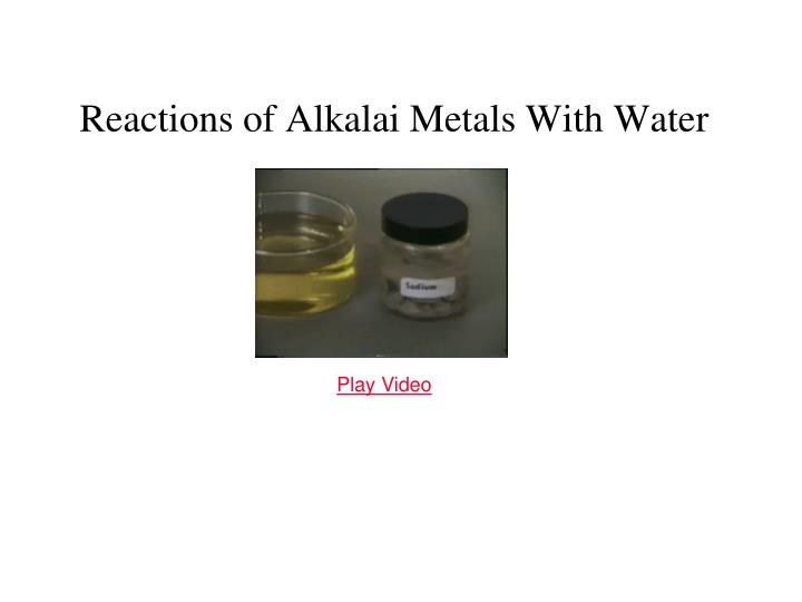 Reactions of Alkalai Metals With Water