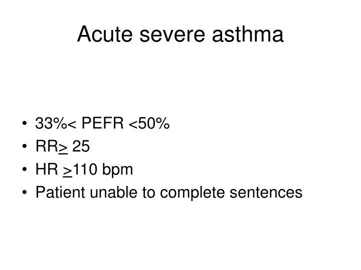 Acute severe asthma