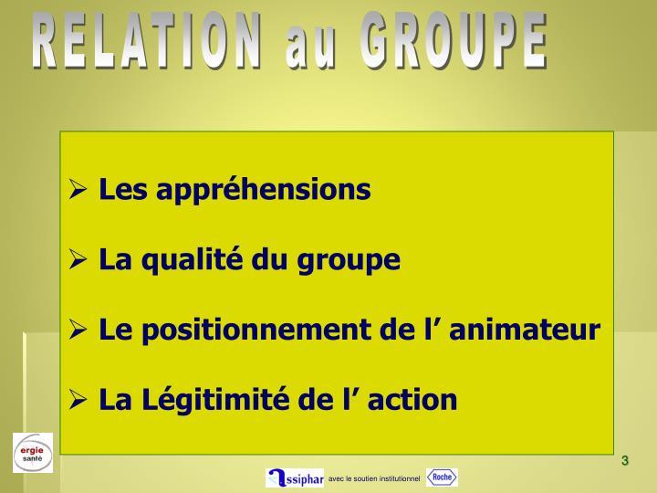 RELATION au GROUPE