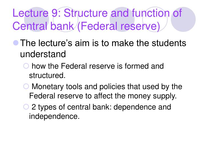 Lecture 9 structure and function of central bank federal reserve