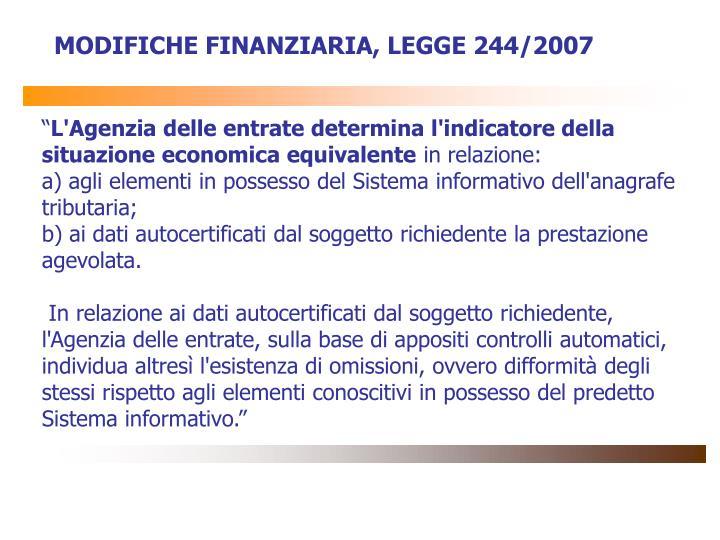 MODIFICHE FINANZIARIA, LEGGE 244/2007