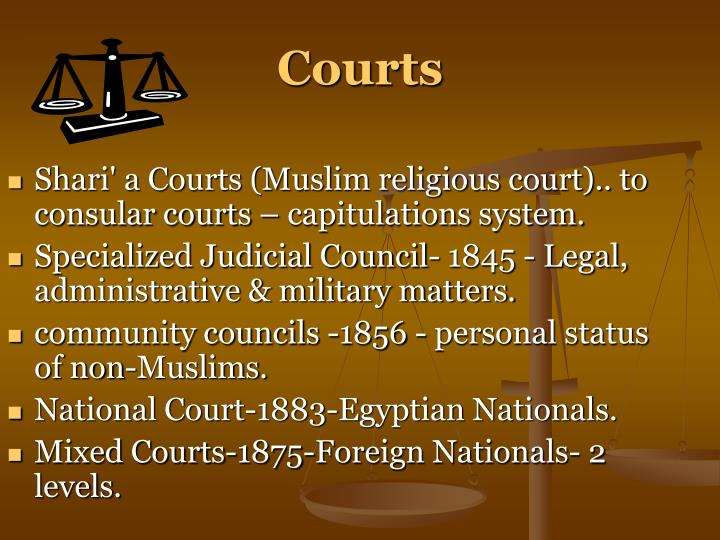 Shari' a Courts (Muslim religious court).. to consular courts – capitulations system.