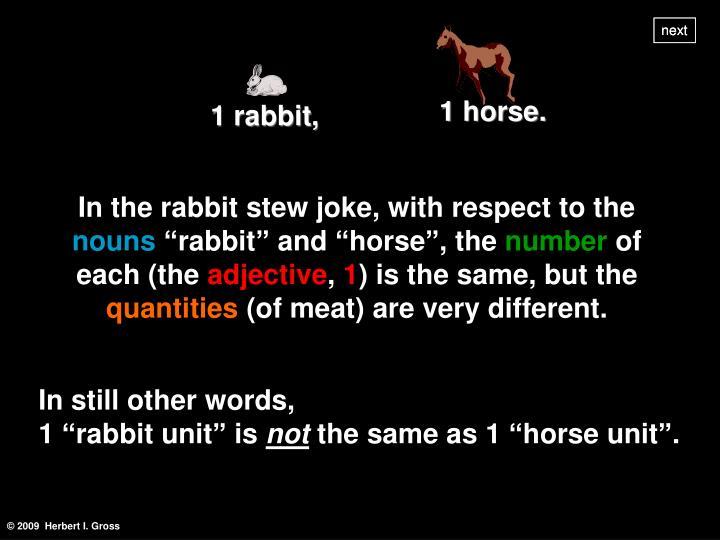 1 rabbit,