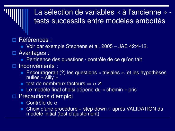 La sélection de variables «à l'ancienne» - tests successifs entre modèles emboîtés