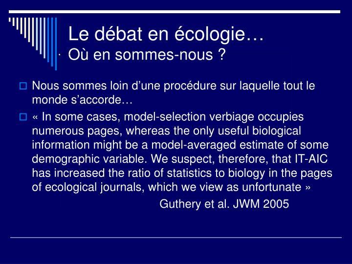 Le débat en écologie…