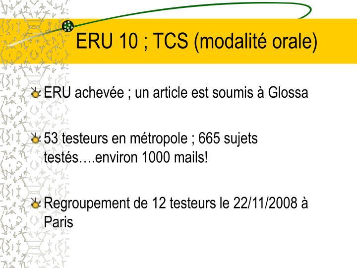 ERU 10 ; TCS (modalité orale)