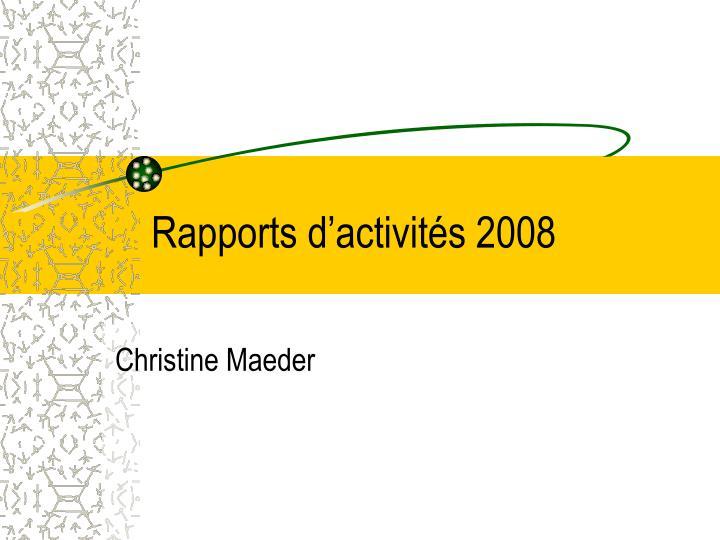 Rapports d'activités 2008