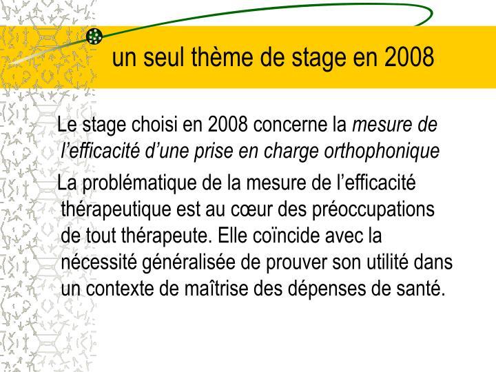 un seul thème de stage en 2008