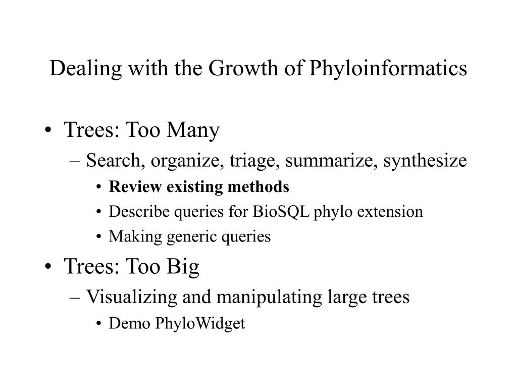 Dealing with the Growth of Phyloinformatics