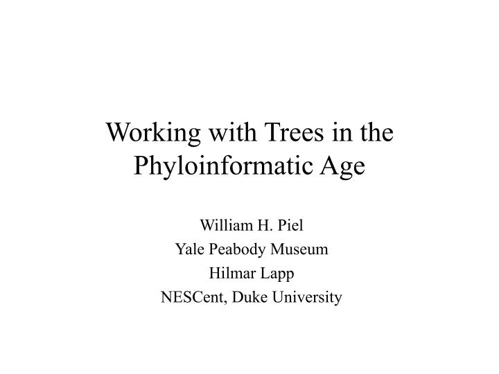 Working with trees in the phyloinformatic age