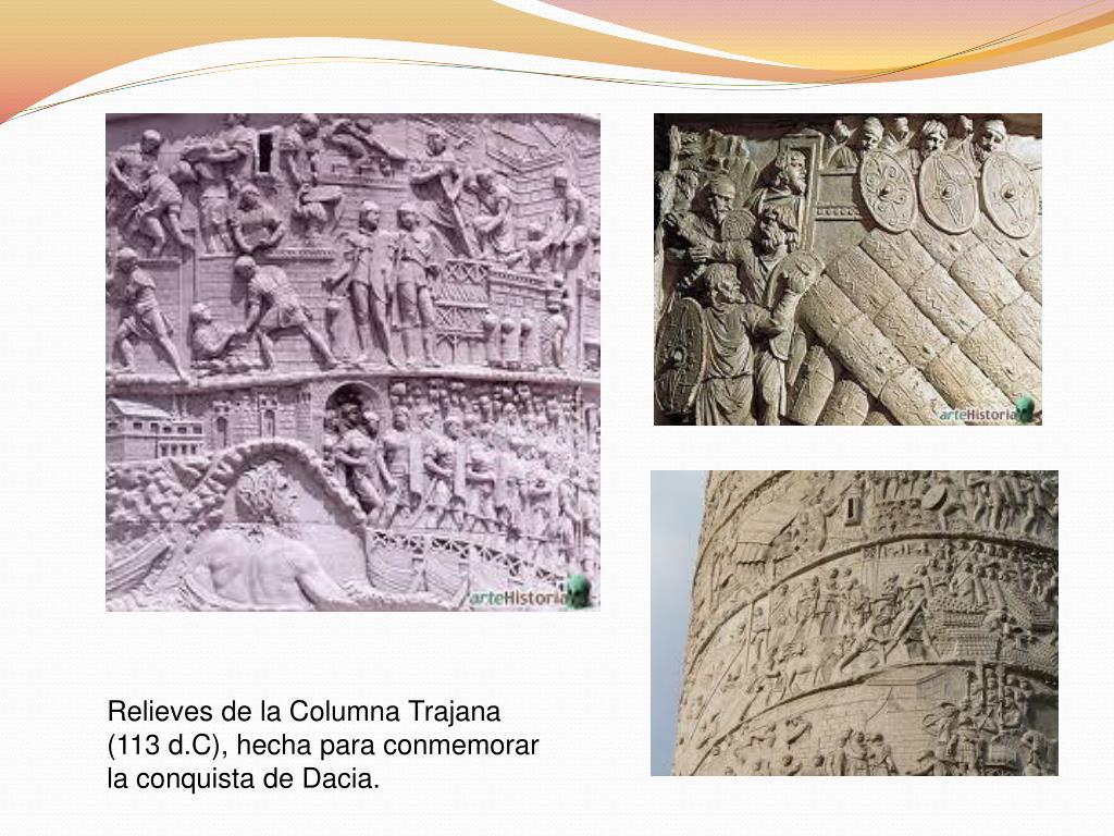 Relieves de la Columna Trajana (113 d.C), hecha para conmemorar la conquista de Dacia.