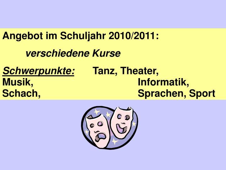 Angebot im Schuljahr 2010/2011: