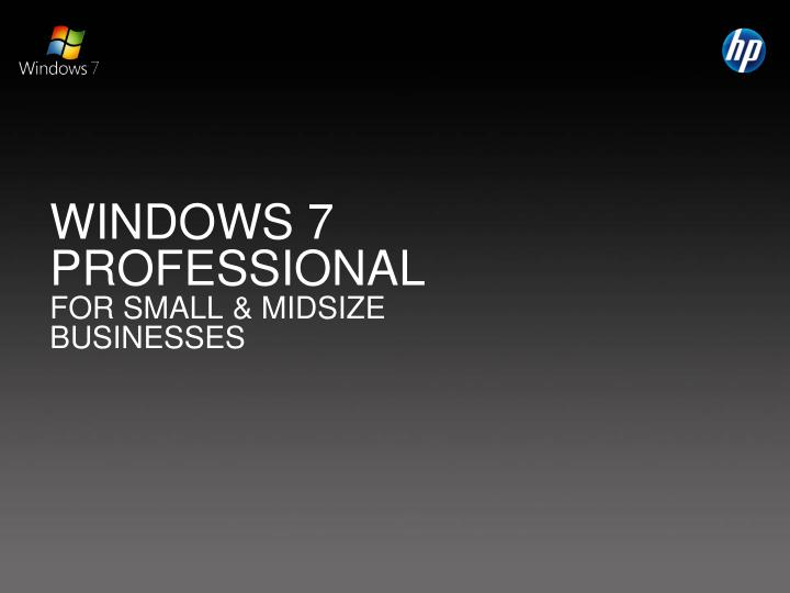 Windows 7 professional for small midsize businesses