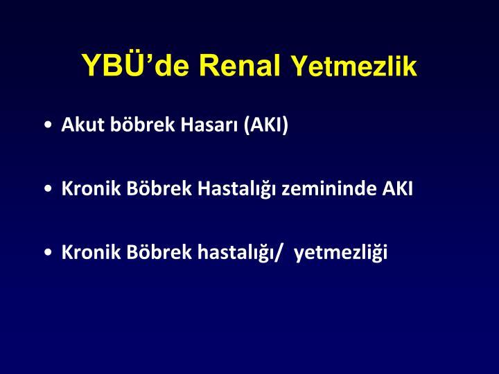 YBÜ'de Renal