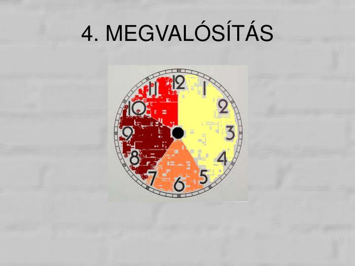 4. MEGVALÓSÍTÁS