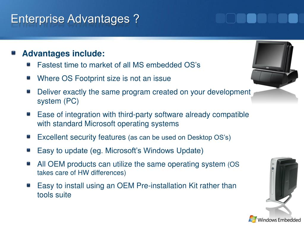 Enterprise Advantages ?