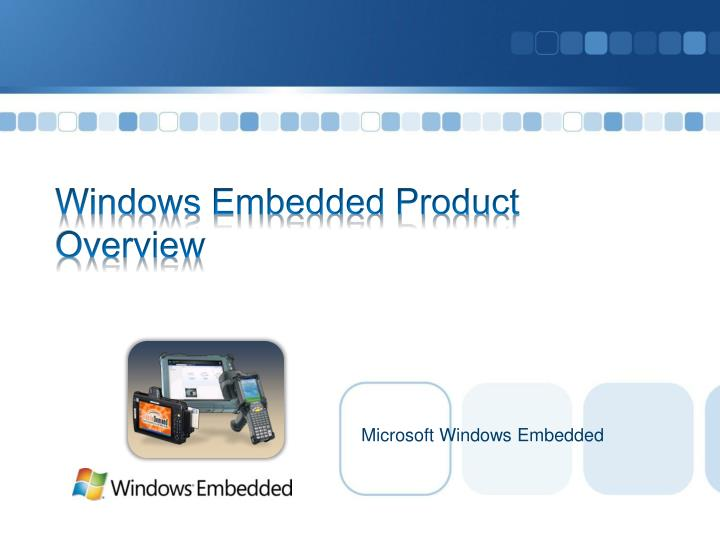 Windows embedded product overview l.jpg