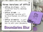 three versions of office