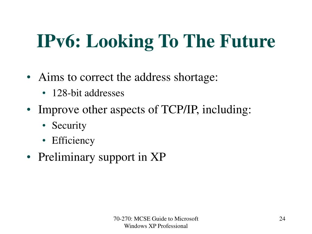 IPv6: Looking To The Future