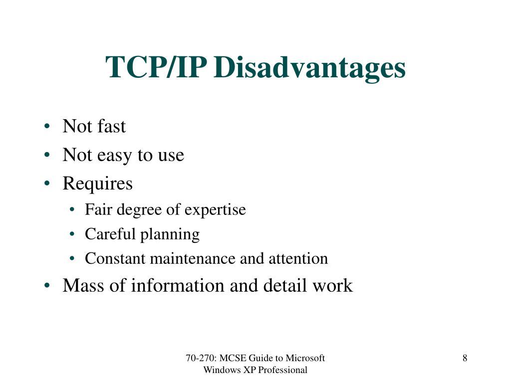 TCP/IP Disadvantages