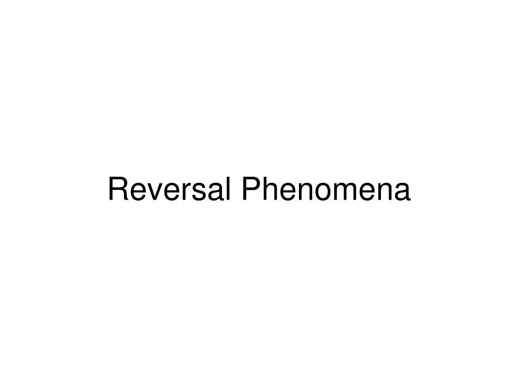 Reversal Phenomena