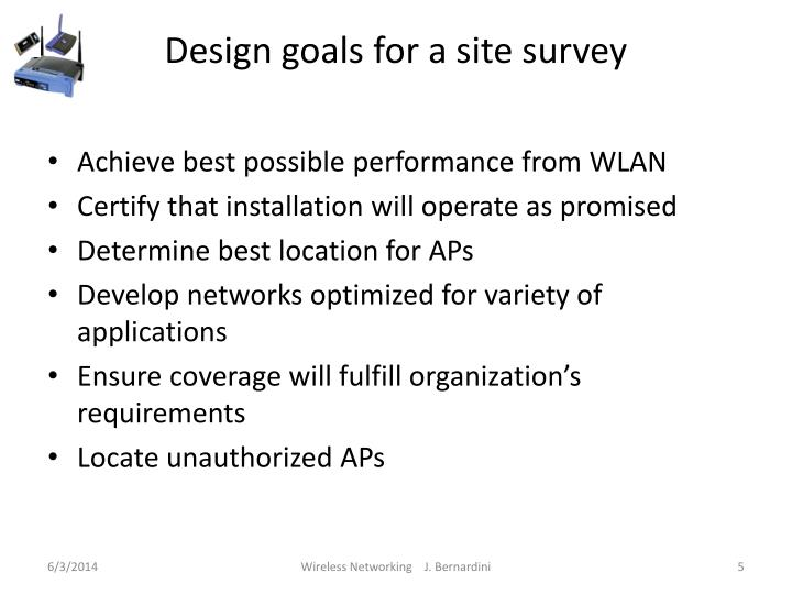 Design goals for a site survey