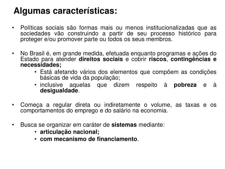 Algumas características: