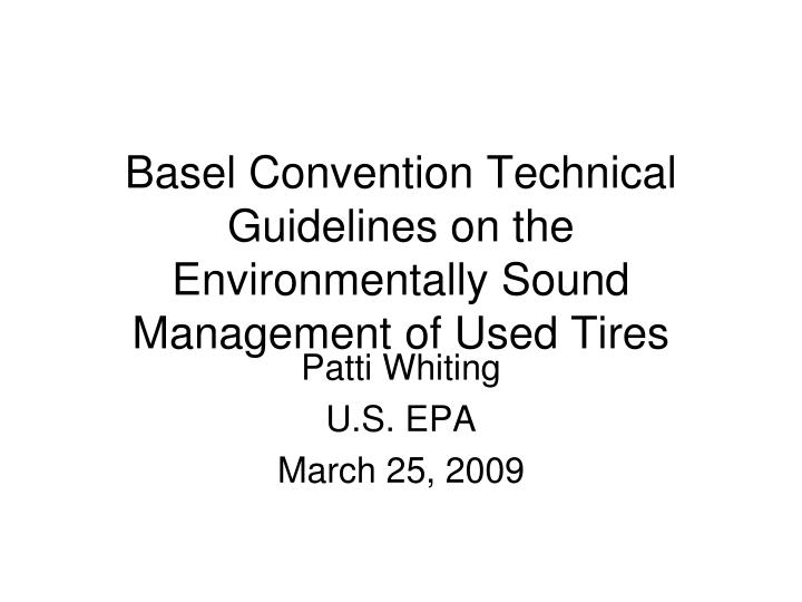 Basel convention technical guidelines on the environmentally sound management of used tires