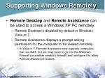 supporting windows remotely