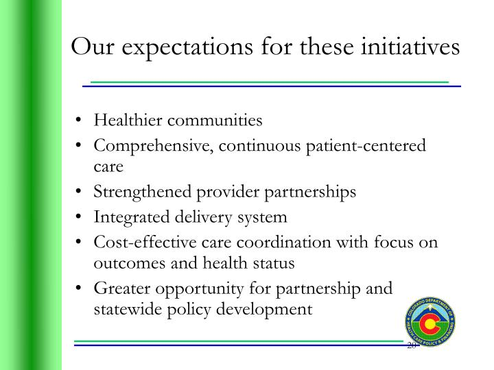 Our expectations for these initiatives