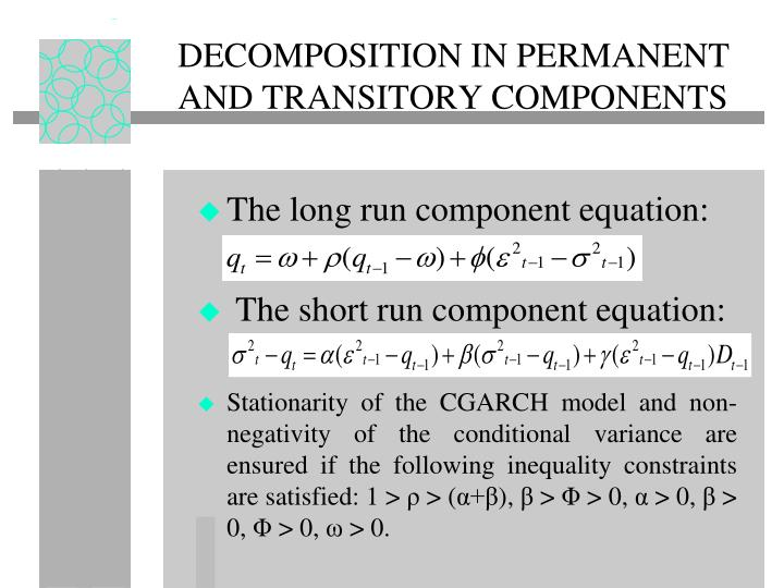 DECOMPOSITION IN PERMANENT AND TRANSITORY COMPONENTS