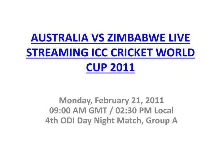 Australia vs zimbabwe live streaming icc cricket world cup 2011