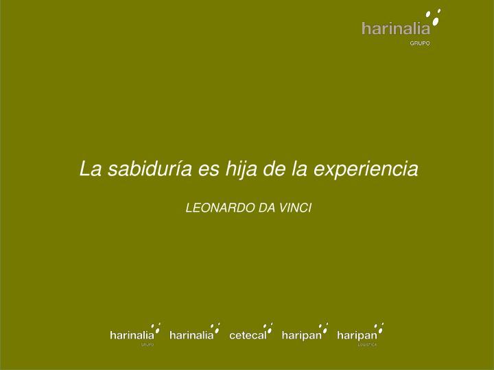 La sabiduría es hija de la experiencia