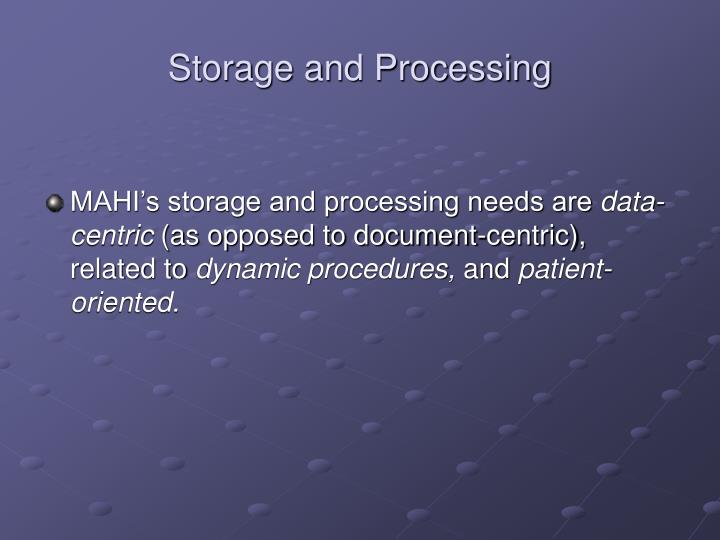 Storage and Processing