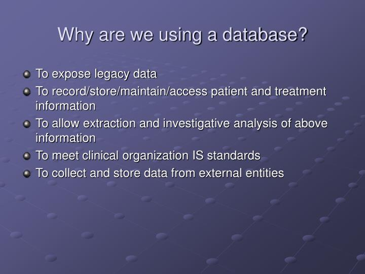 Why are we using a database?