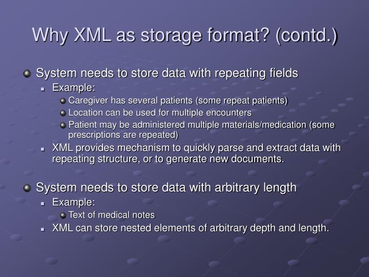 Why XML as storage format? (contd.)