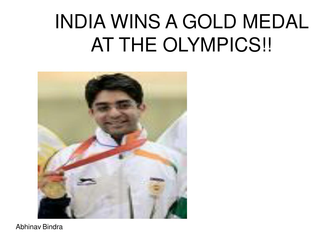 INDIA WINS A GOLD MEDAL  AT THE OLYMPICS!!