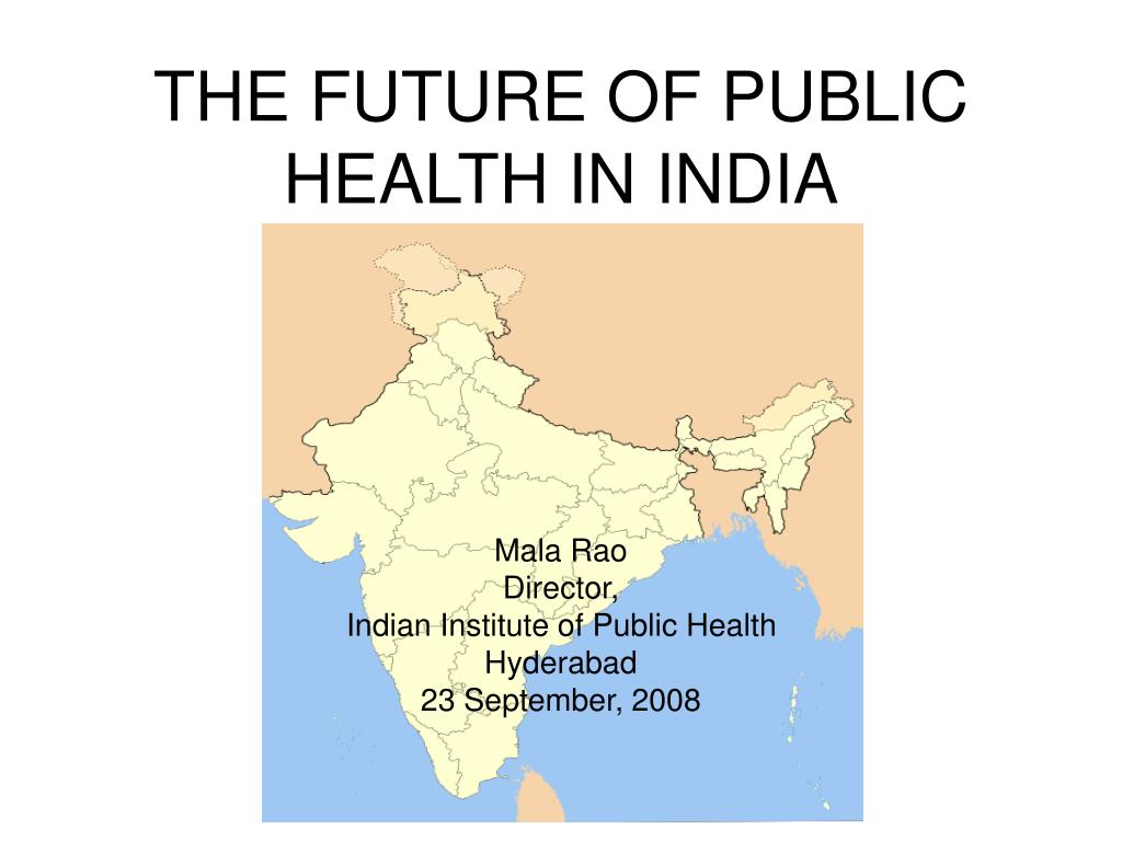 THE FUTURE OF PUBLIC HEALTH IN INDIA