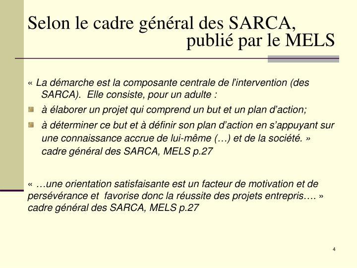 Selon le cadre général des SARCA,
