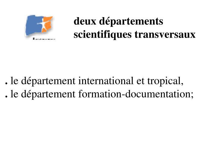 deux départements scientifiques transversaux