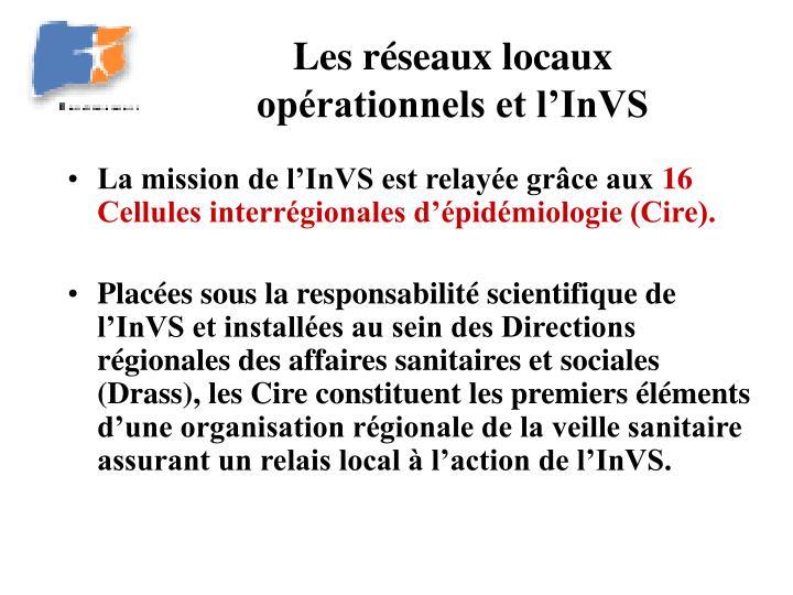 Les réseaux locaux opérationnels et l'InVS