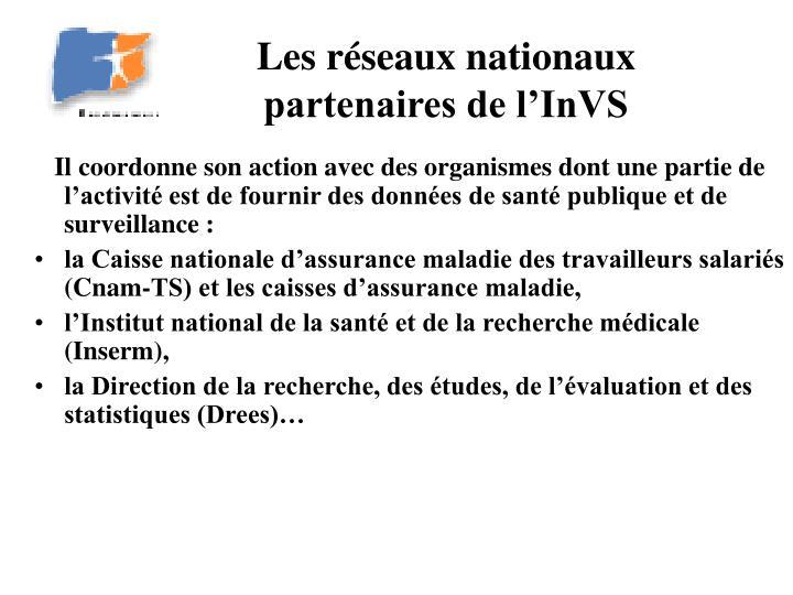 Les réseaux nationaux partenaires de l'InVS