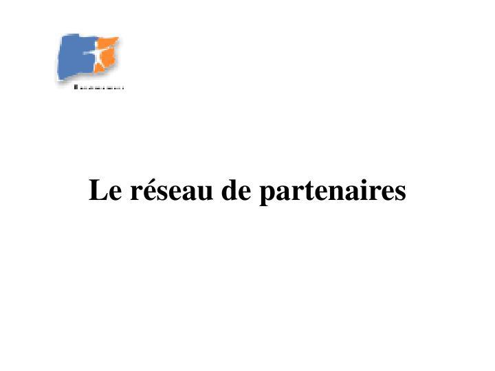 Le réseau de partenaires
