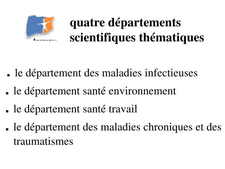 quatre départements scientifiques thématiques